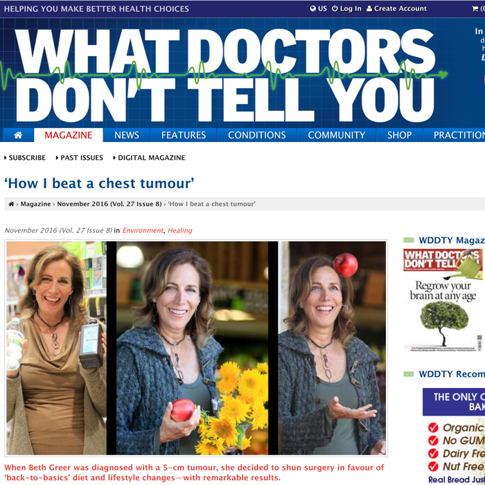 "Beth Greer's article, ""How I beat a chest tumour"" in What Doctors Won't Tell You magazine November 2016 issue"